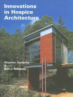 Innovations in Hospice Architecture : Sustainability and Beyond - Stephen F. Verderber
