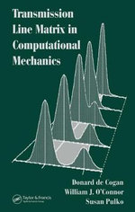 Transmission Line Matrix (TLM) in Computational Mechanics : An Artist's Guide to Creating Mythical Creatures - Donard de Cogan