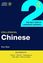 Colloquial Chinese 2 : The Next Step in Language Learning - Kan Qian