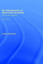Introduction to Discourse Analysis : Theory and Method - James Paul Gee