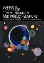 A Handbook of Corporate Communication and Public Relations : Pure and Applied