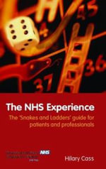 The NHS Experience : The 'Snakes and Ladders' Guide for Patients and Professionals - Hilary Cass