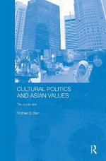 Cultural Politics and Asian Values : The Tepid War - Michael D. Barr