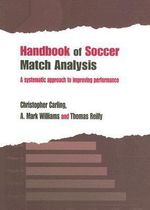 Handbook of Soccer Match Analysis : A Systematic Approach to Improving Performance - A. Mark Williams