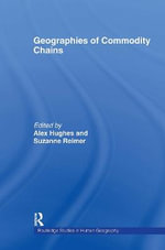 Geographies of Commodity Chains :  Early Sociology of Management and Organizations - HUGHES A & REIMER S