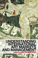 Understand Inter Art Markets : Invited Papers at the 12th International Conferenc...