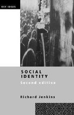 Social Identity : Key Ideas (Routledge Hardcover) - Richard Jenkins