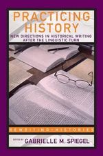Practicing History New Directions : Rewriting Histories