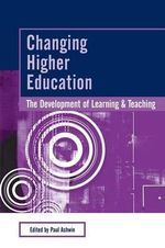 Changing Higher Education : The Development of Learning and Teaching
