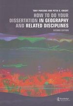 How to Do Your Dissertation in Geography and Related Disciplines - Peter G. Knight