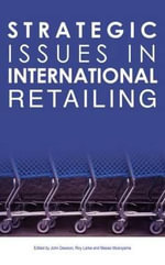 Strategic Issues in International Retailing : Concepts and Cases