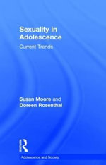 Sexuality in Adolescence : Current Trends - Susan M. Moore