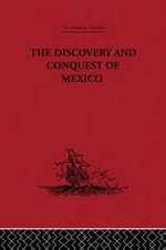 The Discovery and Conquest of Mexico 1517-1521 - Bernal Diaz del Castillo