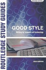 Good Style : Writing for Science and Technology - John Kirkman