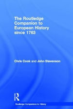 The Routledge Companion to Modern European History Since 1763 : Routledge Companions - John Stevenson