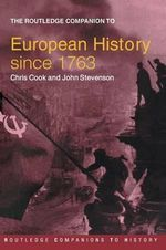 The Routledge Companion to Modern European History Since 1763 : Routledge Companions to History - John Stevenson