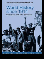 The Routledge Companion to World History Since 1914 : Routledge Companions - John Stevenson