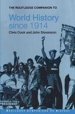 The Routledge Companion to World History Since 1914 : Routledge Companions to History - John Stevenson