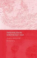 Imperialism in Southeast Asia : 'A Fleeting Passing Phase' - Nicholas Tarling