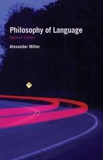 Philosophy of Language : Fundamentals of Philosophy - Alex Miller