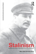 Stalinism : Russian and Western Views at the Turn of the Millenium - John L.H. Keep