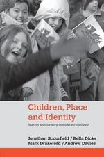 Children Place and Identity : Nation and Locality in Middle Childhood - Jonathan Scourfield