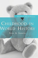 Childhood in World History - Peter N. Stearns