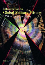 Introduction to Global Military History : 1775 to the Present Day - Jeremy Black