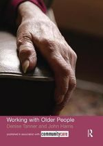 Working with Older People : The Social Work Skills Series - John Harris