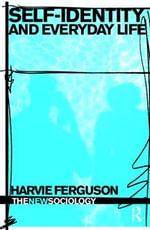 Self Identity and Everyday Life - Harvie Ferguson