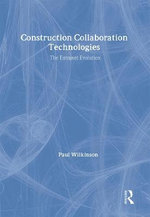 Construction Collaboration Technologies : An Extranet Evolution - Paul Wilkinson