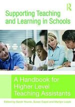 Supporting Teacing and Learning in Schools : A Handbook for Higher Level Teaching Assistants