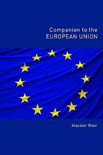 Companion to the European Union - Alasdair Blair