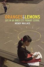 Oranges and Lemons : Life in an Inner City Primary School - Wendy Wallace