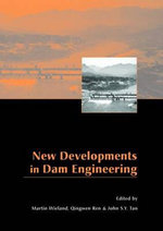 New Developments in Dam Engineering : Proceedings of the 4th International Conference on Dam Engineering - Martin Wieland Wieland