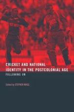 Cricket and National Identity in the Postcolonial Age : Following on