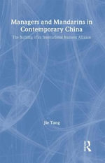 Managers and Mandarins in Contemporary China : The Building of an International Business - Jie Tang