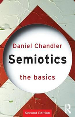 Semiotics : The Basics Series - Daniel Chandler