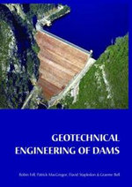 Geotechnical Engineering of Dams :  The Engineering Genius of Frank T. Crowe - Robin Fell
