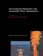 Environmental Hydraulics and Sustainable Water Management : Proceedings of the 4th International Symposium on Environmental Hydraulics and 14th Congress of Asia and Pacific Divisio - A Lee Lee