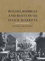 Booms, Bubbles and Busts in Us Stock Markets : An Introduction - David L. Western