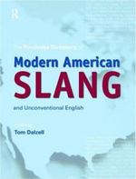 The Routledge Dictionary of Modern American Slang and Unconventional English : Core Vocabulary for Learners