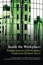 Inside the Workplace : Findings from the 2004 Workplace Employment Relations Survey - Barbara Kersley