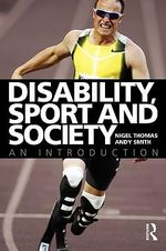 Disability, Sport and Society : An Introduction - Nigel Thomas