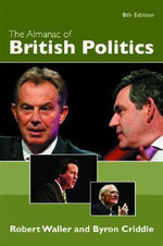 The Almanac of British Politics : 8th Edition - Byron Criddle