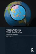 Regionalism in Southeast Asia : To foster the political will - Nicholas Tarling