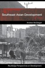 Southeast Asian Development : Routledge Perspectives on Development - Andrew McGregor