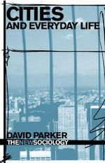 Cities and Everyday Life - David Parker