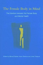 The Female Body in Mind : The Interface Between the Female Body and Mental Health