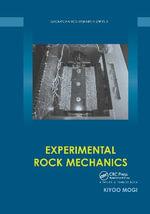 Experimental Rock Mechanics : Geomechanics Research Series - Kiyoo Mogi